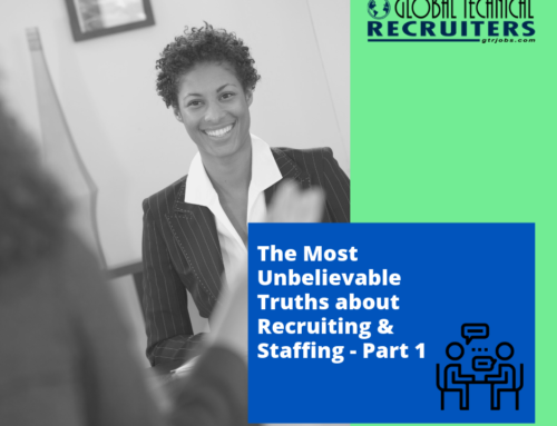 Top 4 Myths About Recruting, Busted!: The Most Unbelievable Truths about Recruiting & Staffing – Part 1