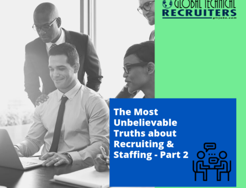 The Most Unbelievable Truths about Recruiting & Staffing – Part 2
