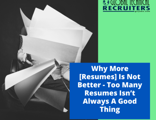 Why More [Resumes] Is Not Better – Too Many Resumes Isn't Always A Good Thing