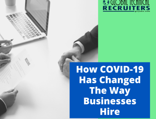 How COVID-19 Has Changed The Way Businesses Hire