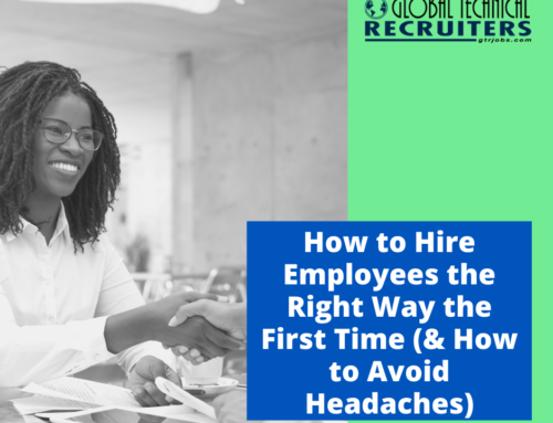How to Hire Employees the Right Way the First Time (& How to Avoid Headaches)