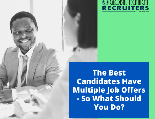 The Best Candidates Have Multiple Job Offers – So What Should You Do?
