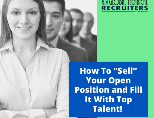 """How To """"Sell"""" Your Open Position and Fill It With Top Talent!"""