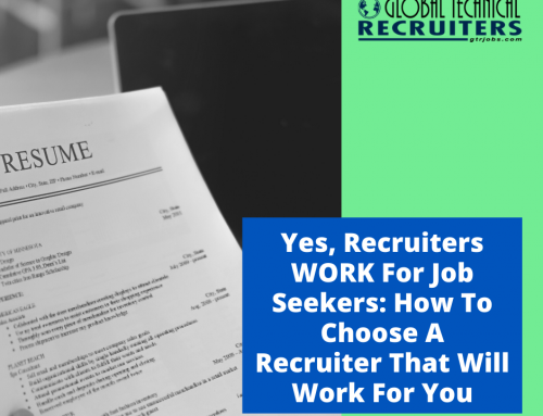 Yes, Recruiters WORK For Job Seekers: How To Choose A Recruiter That Will Work For You